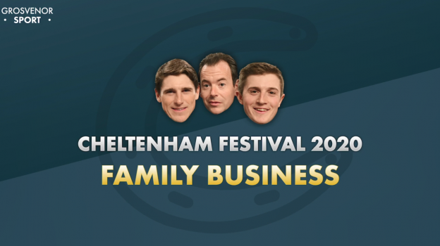 FAMILY BUSINESS – CHELTENHAM FESTIVAL 2020 PREVIEW