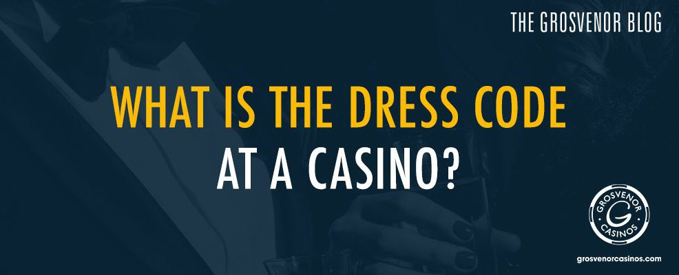 what-is-the-dress-code-at-a-casino